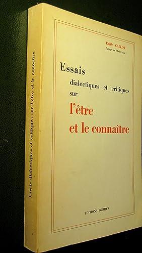 Essais dialectiques et critiques sur l'être et le connaître.: CALLOT, Emile