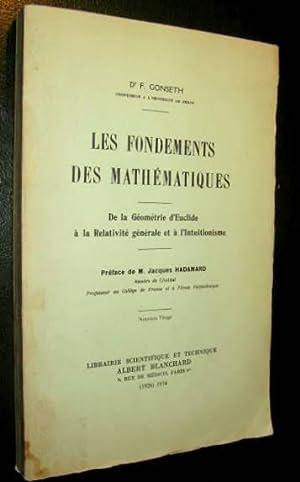 Les Fondements des mathématiques. De la Géométrie d'Euclide à la ...