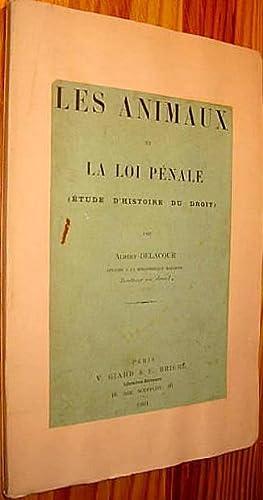 Les Animaux et la loi pénale. Etude d'histoire du droit.: DELACOUR, Albert