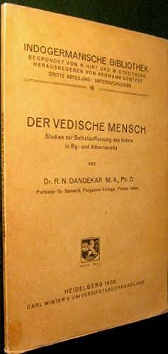 Der Vedische Mensch. Studien zur Selbstauffassung des Inders in Rg- und Atharvaveda: DANDEKAR, R.N....