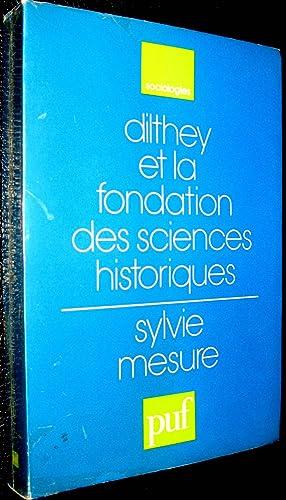 Dilthey et la fondation des sciences historiques: MESURE, Sylvie