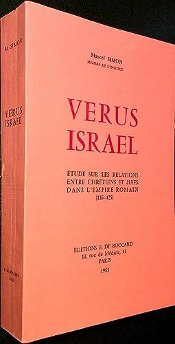 Verus Israel. Etude sur les relations entre Chrétiens et Juifs dans l'Empire Romain (...