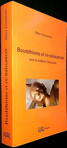 Bouddhisme et re-naissances dans la tradition Theravada: TREUTENAERE, Didier