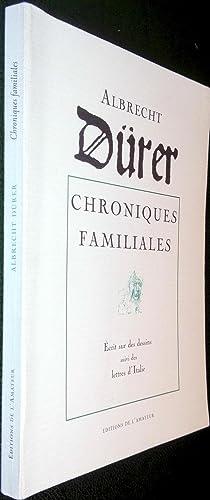 Chroniques familiales. Ecrit sur des dessins suvi: DURER, Albrecht