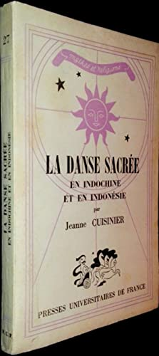 La Danse sacrée en Indochine et en Indonésie.: CUISINIER, Jeanne