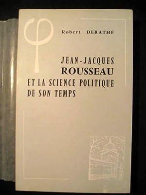 Jean-Jacques Rousseau et la science politique de: DERATHE, Robert