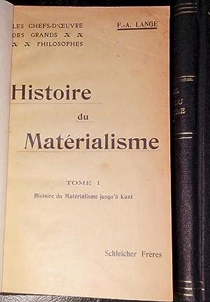 Histoire du matérialisme. T.I : Hisoire du matérialisme jusqu'à Kant. T. ...