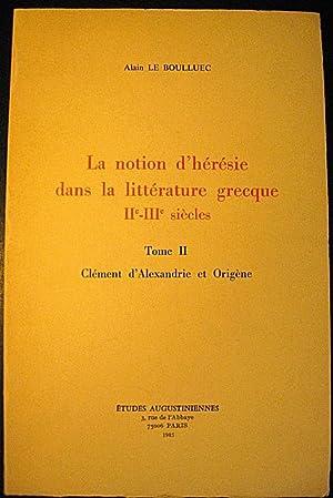 La notion d'hérésie dans la littérature grecque (2ème - 3è...