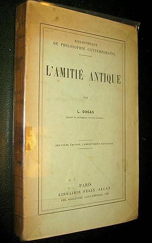 L'Amitié antique.: DUGAS, L.