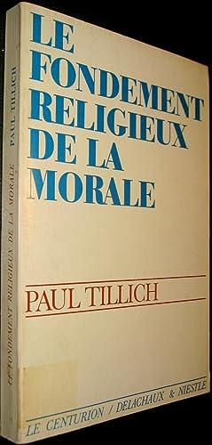 Le Fondement religieux de la morale.: TILLICH, Paul