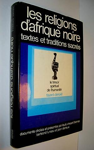 Les Religions d'Afrique noire. Textes et traditions: THOMAS, L.V., B.