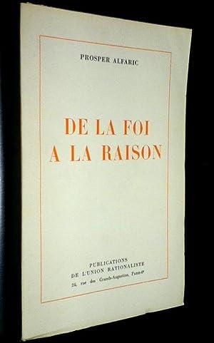 De la foi à la raison.: ALFARIC, Prosper
