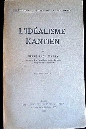 L'idéalisme kantien.: LACHIEZE-REY, Pierre