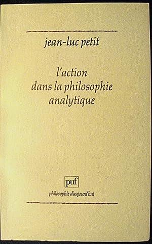 L'action dans la philosophie analytique.: PETIT, Jean-Luc