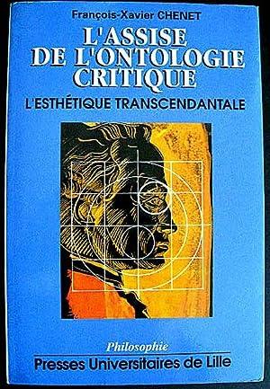 L'Assise de l'ontologie critique. L'esthétique transcendantale.: CHENET, ...