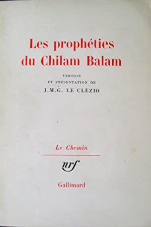Les Prophéties du Chilam Balam.: LE CLEZIO, J.M.G.