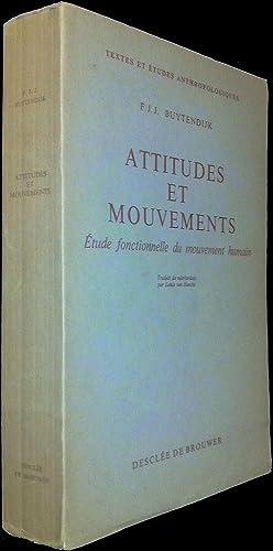 Attitudes et Mouvements. Etude fonctionnelle du mouvement humain.: BUYTENDIJK, F.J.J.