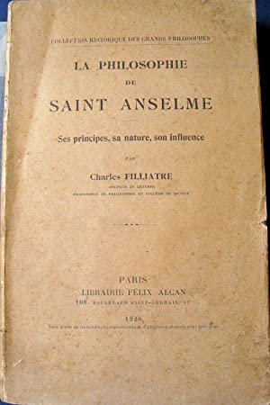 La Philosophie de Saint Anselme. Ses principes, sa nature, son influence.: FILLIATRE, Charles