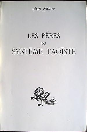 Les Pères du système taoïste I : Lao-tzeu. II : Lie-tzeu. III : Tchoang-tzeu.: ...