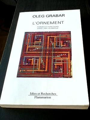 L'Ornement. Formes et fonctions dans l'art islamique.: GRABAR, Oleg