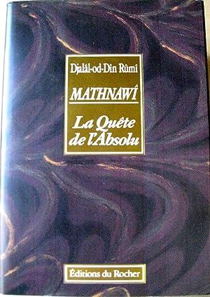 Mathnawi. La Quête de l'Absolu.: RUMI Djalal-od-Din