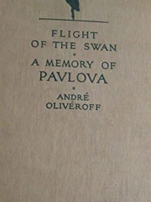 Flight of the Swan A Memory of: Andre Oliveroff, John