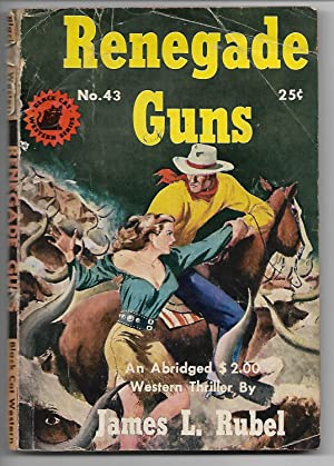 Renegade Guns: James L Rubel