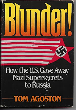 Blunder! How the US Gave Away Nazi: Tom Agoston