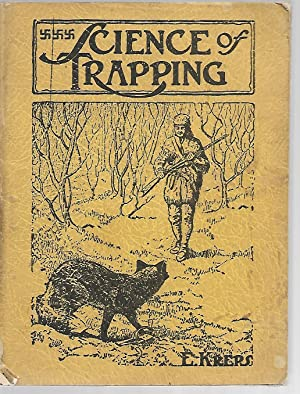 Science of Trapping: Describes the Fur Bearing: E Kreps