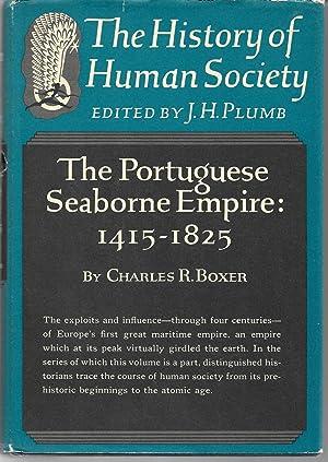 The Portuguese Seaborne Empire: 1415 - 1825: Charles R Boxer