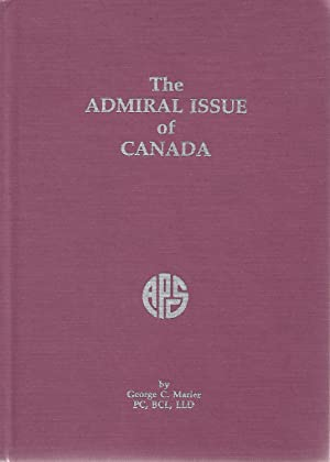 The Admiral Issue of Canada: George C Marler