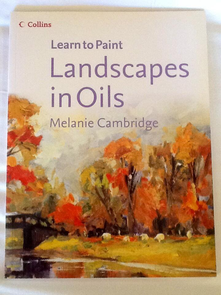 Landscapes in oils collins learn to paint by melanie for Learn to paint with oils for free