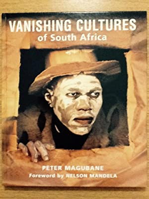 Vanishing Cultures of South Africa: Peter Magubane; Alan