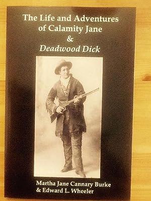 The Life & Adventures of Calamity Jane: Martha Jane Burke;