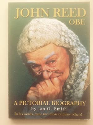 John Reed OBE : A Pictorial Biography: Ian G Smith