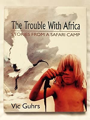 The Trouble with Africa: Vic Guhrs
