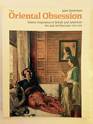 The Oriental Obsession: Islamic Inspiration in British