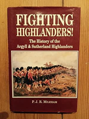 Fighting Highlanders!: History of the Argyll and: P.J.R. Mileham