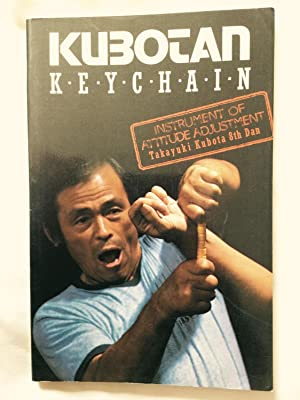 Kubotan Keychain: Instrument of Attitude Adjustment: Takayuki Kubota