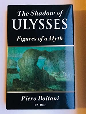 The Shadow of Ulysses: Figures of a: Piero Boitani