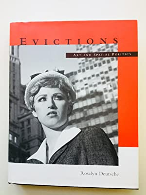 Evictions: Art and Spatial Politics (Graham Foundation/MIT: Rosalyn Deutsche