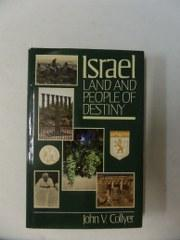 Israel: Land and People of Destiny: Collyer, John V