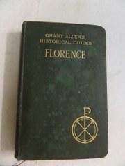 Grant Allen's Historical Guides - Florence 1902: Grant Allen
