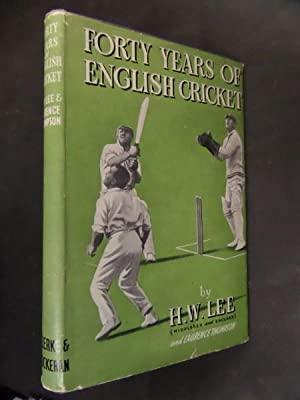 Forty Years of English Cricket: Lee, H W