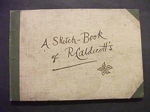 A Sketch-Book of R Caldecott's: Randolph Caldecott &