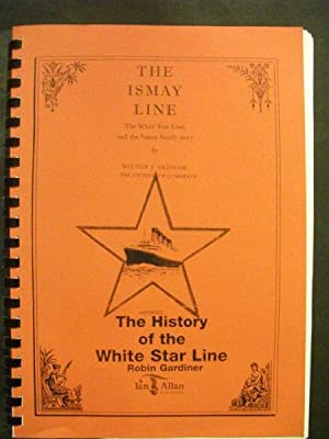 The Ismay Line: The White Star Line: Wilton J Oldham