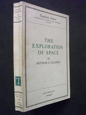 The Exploration of Space: Arthur C Clarke