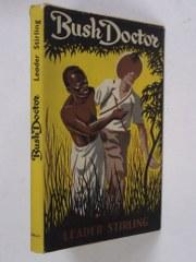 Bush Doctor: being Letters from Dr Leader Stirling, Tanganyika Territory: Stirling, Leader