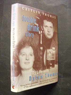 Double Drink Story: My Life with Dylan: Caitlin Thomas