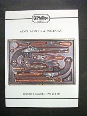 Phillips auctioneers catalogue; Arms, Armour & Militaria, 6 Dec 1990